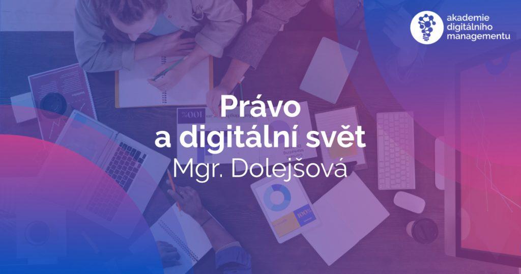 Právo a digitální svět v roce 2021 - MBA - Dolejšová