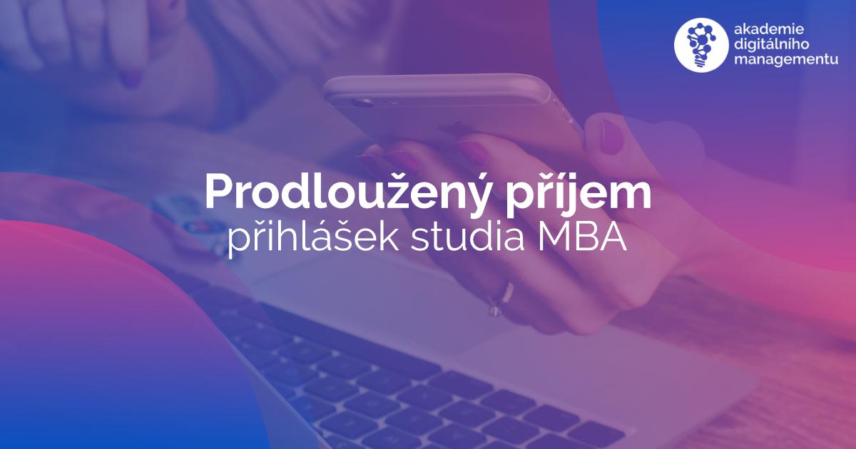 Prodloužený příjem přihlášek studia MBA