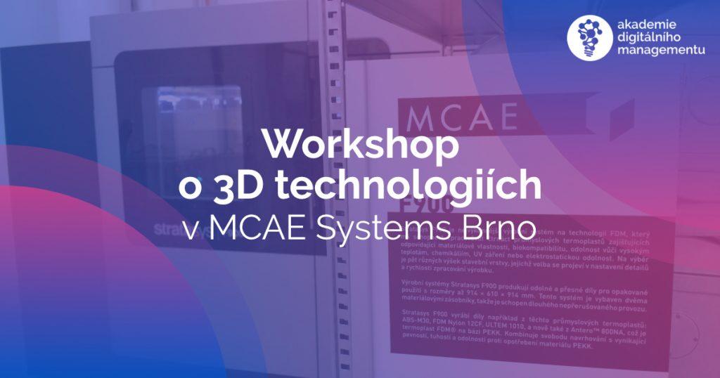 Workshop o 3D technologiích u MCAE Systems v Kuřimi u Brna