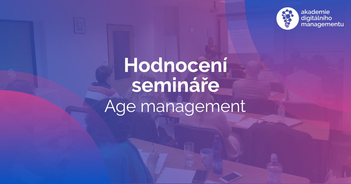 Hodnocení II. semináře na téma Age management v rámci studia MBA v Olomouci