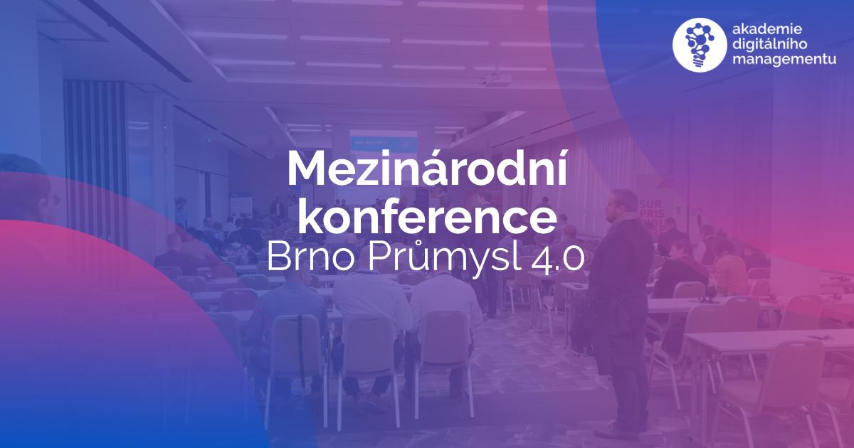 mezinárodní konference BRNO PRŮMYSL 4.0