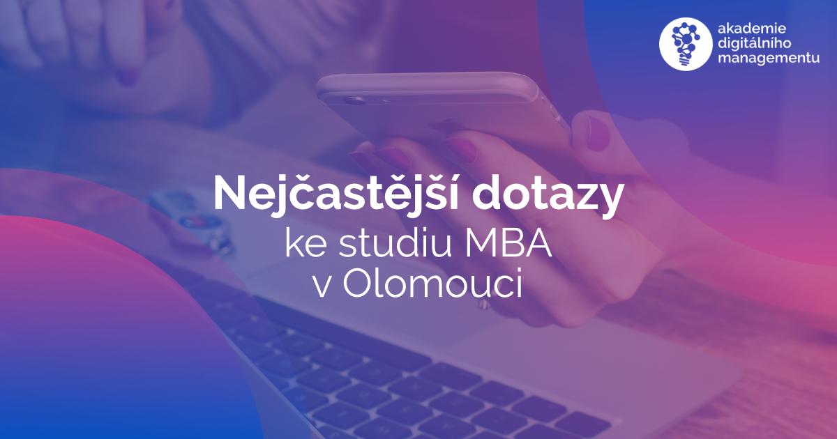 Nejčastější dotazy ke studiu MBA v Olomouci
